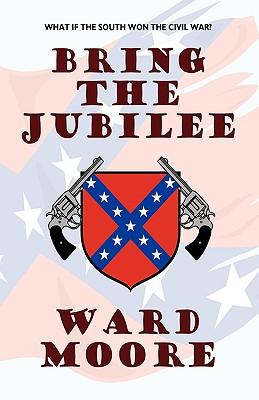 Bring the Jubilee - Moore, Ward
