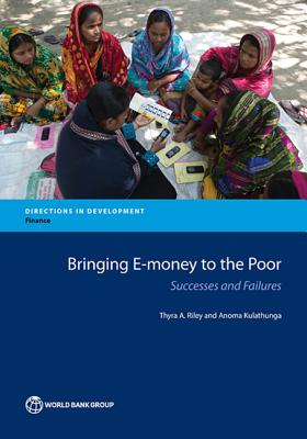 Bringing E-Money to the Poor: Successes and Failures - Riley, Thyra A, and Kulathunga, Anoma
