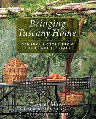 Bringing Tuscany Home - Mayes, Frances