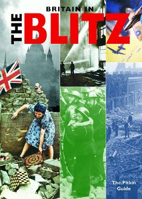 Britain in the Blitz - Williams, Brenda, and Pickering, Sarah (Editor)