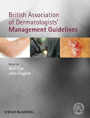 British Association of Dermatologists Management Guidelines - Cox, Neil H. (Editor), and English, John (Editor)