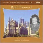 British Church Composer Series, Vol. 6: Basil Harwood