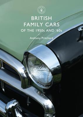 British Family Cars of the 1950s and '60s - Pritchard, Anthony