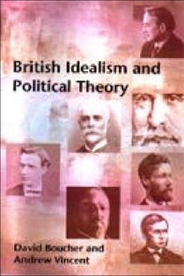 British Idealism and Political Theory - Boucher, David, and Vincent, Andrew
