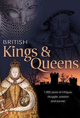 British Kings & Queens: A Thousand Years of Intrigue, Struggle, Passion and Power. - Ticktock Media (Creator)