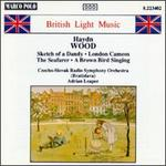 British Light Music: Haydn Wood - Czecho-Slovak Radio Symphony Orchestra; Adrian Leaper (conductor)