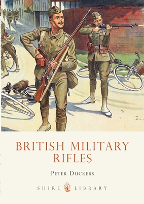 British Military Rifles: 1800-2000 - Duckers, Peter