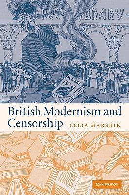British Modernism and Censorship - Marshik, Celia