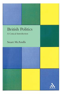 British Politics: A Critical Introduction - McAnulla, Stuart