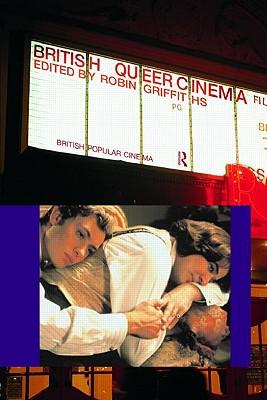 British Queer Cinema - Griffiths, Robin, Professor (Editor)