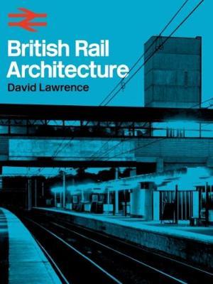 British Rail Architecture - Lawrence, David