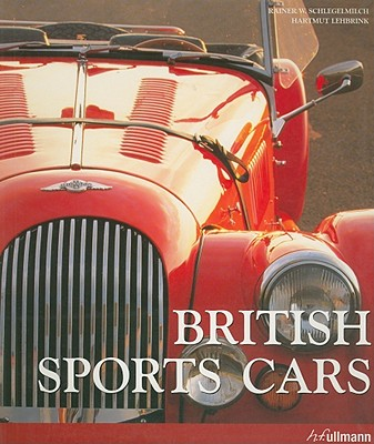British Sports Cars - Lehbrink, Hartmut, and Montagu, Lord (Foreword by), and Schlegelmilch, Rainer W. (Photographer)