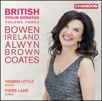 British Violin Sonatas, Vol. 3: Bowen, Ireland, Alwyn, Brown, Coates - Piers Lane (piano); Tasmin Little (violin)