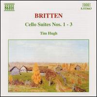 Britten: Cello Suites Nos. 1-3 - Timothy Hugh (cello)