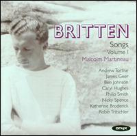 Britten: Complete Songs, Vol. 1 - Andrew Tortise (tenor); Ben Johnson (tenor); Caryl Hughes (mezzo-soprano); James Greer (tenor);...