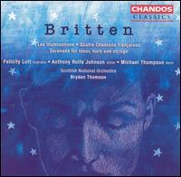 Britten: Les Illuminations; Quatre Chansons françaises; Serenade - Anthony Rolfe Johnson (tenor); Felicity Lott (soprano); Michael Thompson (horn); Scottish National Orchestra;...