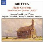 Britten: Piano Concerto; Johnson Over Jordan (Suite)