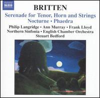 Britten: Serenade for Tenor, Horn and Strings; Nocturne; Phaedra - Alan Fearon (tympani [timpani]); Ann Murray (mezzo-soprano); Christina Rhys (harp); Colin Kellett (cor anglais);...