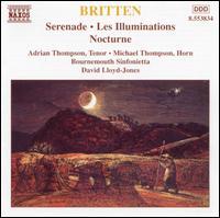 Britten: Serenade; Les Illuminations; Nocturne - Adrian Thompson (tenor); John Marson (harp); Michael Thompson (horn); Nicholas Carpenter (clarinet);...