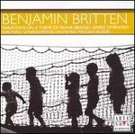 Britten: Variations on a Theme of Frank Bridge; Simple Symphony