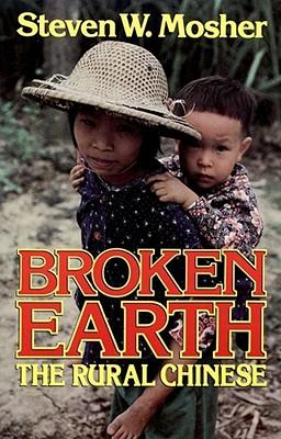 Broken Earth: The Rural Chinese - Mosher, Steven W