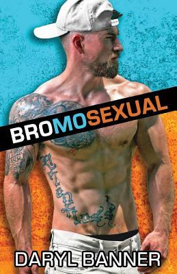 Bromosexual - Banner, Daryl