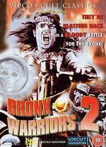 Bronx Warriors 2