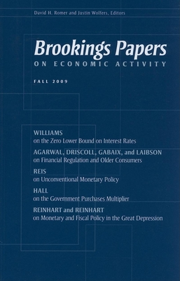 Brookings Papers on Economic Activity: Fall 2009 - Romer, David, Professor (Editor), and Wolfers, Justin (Editor)