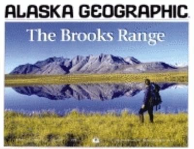 Brooks Range - Rennick, Penny (Editor), and Alaska Geographic Association