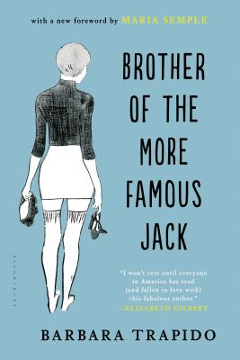 Brother of the More Famous Jack - Trapido, Barbara, and Semple, Maria (Foreword by)