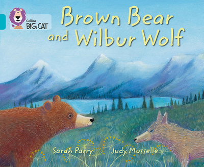 Brown Bear and Wilbur Wolf: Band 07/Turquoise - Collins Big Cat (Prepared for publication by)