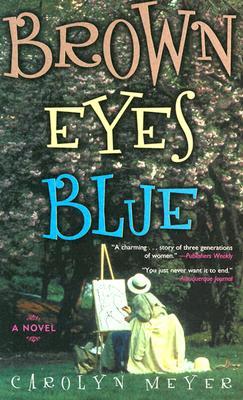 Brown Eyes Blue - Meyer, Carolyn