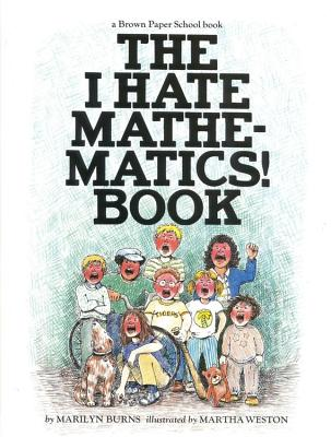 Brown Paper School Book: I Hate Mathematics! - Burns, Marilyn, and Weitzman, David, and Allison, Linda
