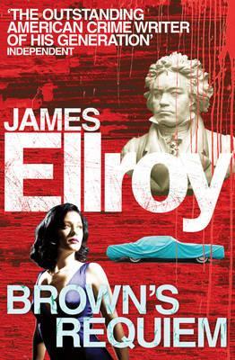 Brown's Requiem - Ellroy, James