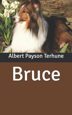 Bruce - Terhune, Albert Payson