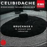 Bruckner 9 in concert and rehearsal