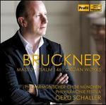 Bruckner: Mass 3; Psalm 146; Organ Works