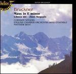 Bruckner: Mass in E minor; Libera me; Aequalis Nos. 1 & 2