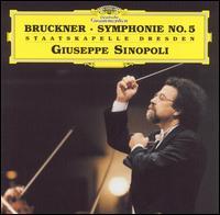 Bruckner: Symphony No. 5 - Staatskapelle Dresden; Giuseppe Sinopoli (conductor)