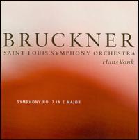 Bruckner: Symphony No. 7 - Saint Louis Symphony Orchestra; Hans Vonk (conductor)