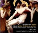 Bruneau: Requiem; Debussy: Pelléas et Mélisande, symphony