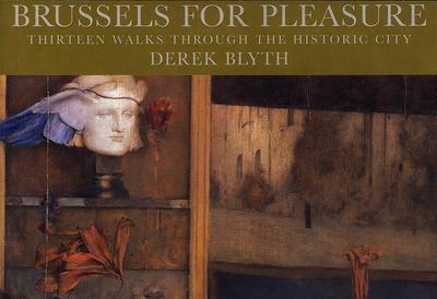 Brussels for Pleasure - Blyth, Derek