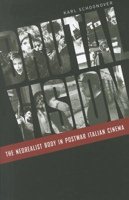 Brutal Vision: The Neorealist Body in Postwar Italian Cinema - Schoonover, Karl, Professor