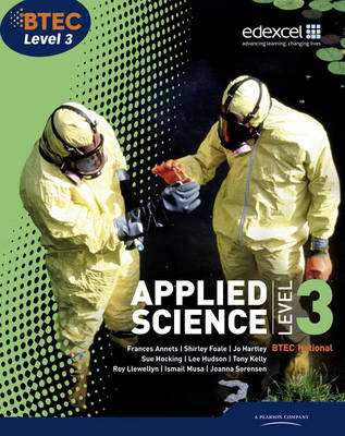 BTEC Level 3 National Applied Science Student Book - Annets, Frances, and Foale, Shirley, and Llewellyn, Roy