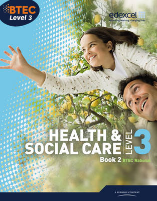 BTEC Level 3 National Health and Social Care: Student Book 2 - Billingham, Marilyn, and Talman, Hilary, and Mckie, Stuart