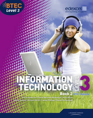 BTEC Level 3 National IT Student Book 2: 2 - Lawson, Jenny (Editor), and Anderson, Karen, and Kaye, Allen