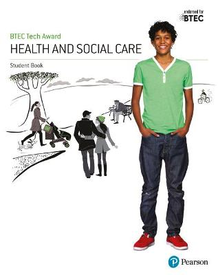 BTEC Tech Award Health and Social Care Student Book - Baker, Brenda, and Burgess, Colette, and Haworth, Elizabeth