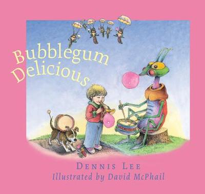 Bubblegum Delicious - Lee, Dennis