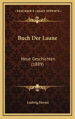 Buch Der Laune: Neue Geschichten (1889) - Hevesi, Ludwig