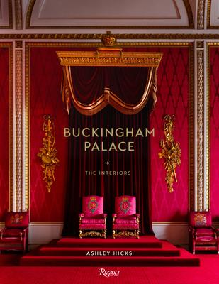 Buckingham Palace: The Interiors - Hicks, Ashley